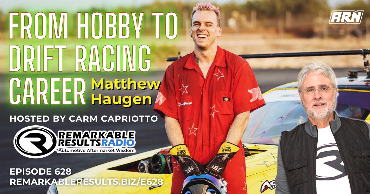 From Hobby to Drift Racing Career with Matthew Haugen [RR 628] – AUDIO 30 Min.