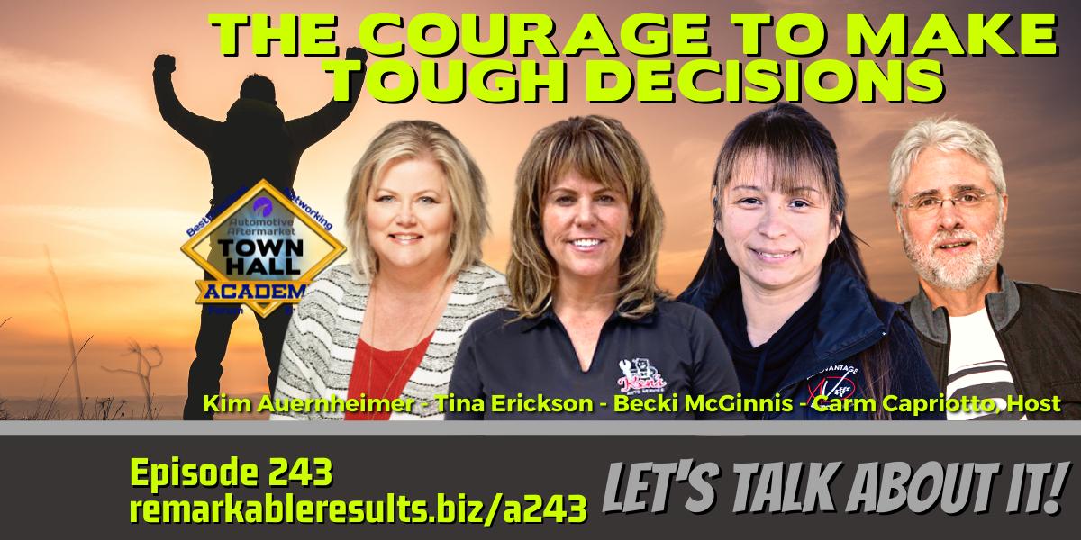 The Courage to Make Tough Decisions [THA 243] – AUDIO 43 Minutes